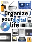 Image for Organize your digital life  : how to store your photographs, music, videos, & personal documents in a digital world
