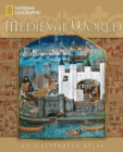 Image for The medieval world  : an illustrated atlas