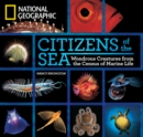 Image for Citizens of the sea  : wondrous creatures from the Census of Marine Life