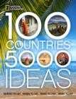 Image for 100 countries, 5000 ideas  : where to go - when to go - what to see - what to do