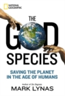 Image for The God species  : saving the planet in the age of humans