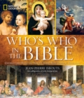 Image for Who's who in the Bible  : unforgettable people and timeless stories from Genesis to Revelation