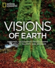 Image for Visions of Earth  : National Geographic photographs of beauty, majesty, wonder