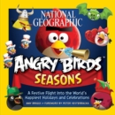 Image for National Geographic Angry Birds seasons  : a festive flight into the world's happiest holidays and celebrations