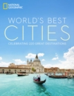 Image for The world's best cities  : celebrating 220 great destinations