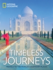 Image for Timeless journeys  : travels to the world's legendary places