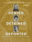 Image for Denied, detained, deported  : stories from the dark side of American immigration