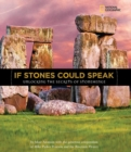 Image for If stones could speak  : unlocking the secrets of Stonehenge
