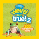 Image for Weird but true 2  : another 301 outrageous facts