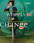 Image for Wheels of change  : how women rode the bicycle to freedom