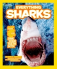 Image for Everything sharks  : all the shark facts, photos and fun you can sink your teeth into