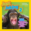 Image for Just joking 2  : 300 hilarious jokes about everything, including tongue twisters, riddles, and more!