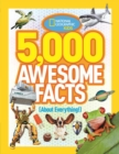 Image for 5,000 awesome facts (about everything!)