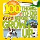 Image for 100 things to do before you grow up