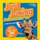 Image for National Geographic Kids Just Joking Animal Riddles : Hilarious riddles, jokes, and more--all about animals!