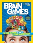 Image for Brain games  : the mind-blowing science of your amazing brain