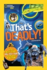 Image for That's deadly  : fatal facts that will test your fearless factor