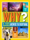 Image for Why? Over 1,111 Answers to Everything : Over 1,111 Answers to Everything