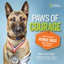 Image for Paws of courage  : true tales of heroic dogs that protect and serve