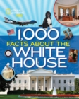Image for 1,000 facts about the White House