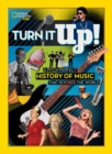 Image for Turn it up!  : a pitch-perfect history of music that rocked the world