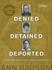 Image for Denied, Detained, Deported (Updated) : Stories from the Dark Side of American Immigration