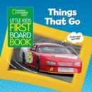 Image for National Geographic Kids Little Kids First Board Book: Things That Go