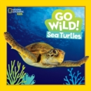 Image for Go Wild! Sea Turtles