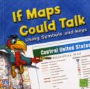 Image for If maps could talk  : using symbols and keys