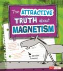 Image for The Attractive Truth about Magnetism