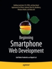 Image for Beginning smartphone web development  : building JavaScript, CSS, HTML and Ajax-based applications for iPhone, Android, Palm Pre, BlackBerry, Windows Mobile, and Nokia S60.