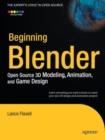 Image for Beginner Blender  : Open Source 3D modeling, animation, and game design