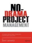 Image for No-drama project management  : avoiding predictable problems for project success