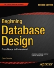 Image for Beginning database design  : from novice to professional