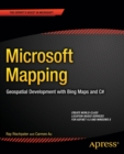 Image for Microsoft Mapping : Geospatial Development with Bing Maps and C#