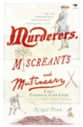Image for Murderers, miscreants and mutineers : Early Cape characters