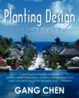 Image for Planting Design Illustrated : A Holistic Design Approach Combining Architectural Spatial Concepts and Horticultural Knowledge and Discussions of Great Design Principles and Concepts with Cases Studies