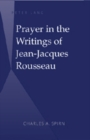 Image for Prayer in the Writings of Jean-Jacques Rousseau