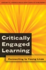 Image for Critically Engaged Learning : Connecting to Young Lives