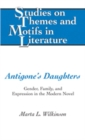 Image for Antigone's Daughters : Gender, Family, and Expression in the Modern Novel