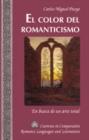 Image for El Color del Romanticismo : En Busca de un Arte Total