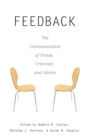 Image for Feedback : The Communication of Praise, Criticism, and Advice