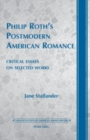 Image for Philip Roth's postmodern American romance  : critical essays on selected works