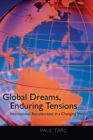 Image for Global Dreams, Enduring Tensions : International Baccalaureate in a Changing World