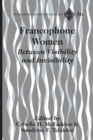 Image for Francophone Women : Between Visibility and Invisibility