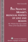 """Image for Fra Francesc Moner's bilingual poetics of love and reason  : the """"wisdom text"""" by a Catalan writer of the early Renaissance"""