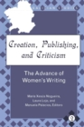 Image for Creation, publishing, and criticism  : the advance of women's writing