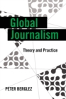 Image for Global journalism  : theory and practice