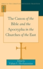 Image for The Canon of the Bible and the Apocrypha in the Churches of the East