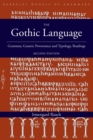 Image for The Gothic Language : Grammar, Genetic Provenance and Typology, Readings